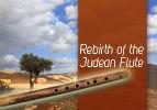 Rebirth of the Judean Flute