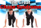 The Great Chase Syndrome