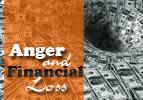Anger and Financial Loss