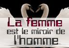 La femme est le miroir de l'homme