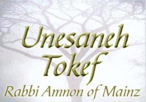 Unesaneh Tokef - Rabbi Amnon of Mainz