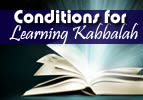 Conditions for Learning Kabbalah