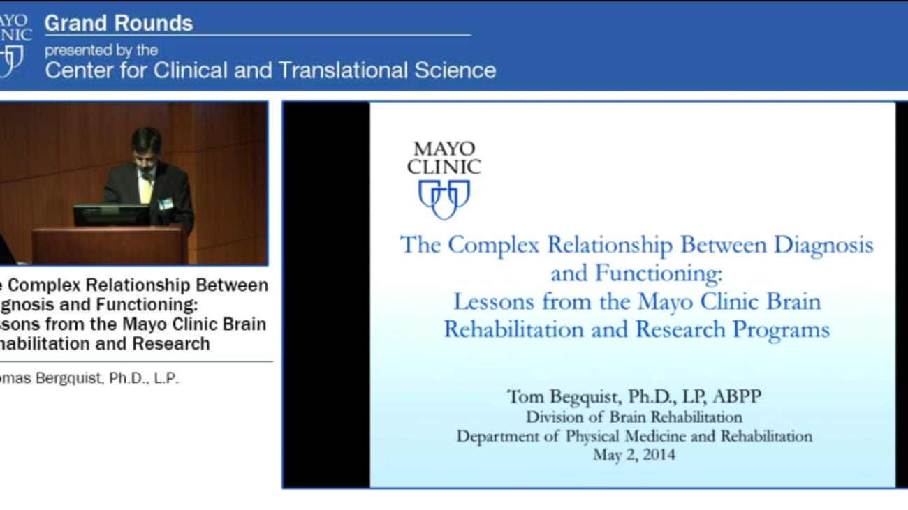 Grand Rounds — The Complex Relationship Between Diagnosis and Functioning: Lessons From the Mayo Clinic Brain Rehabilitation and Research Programs