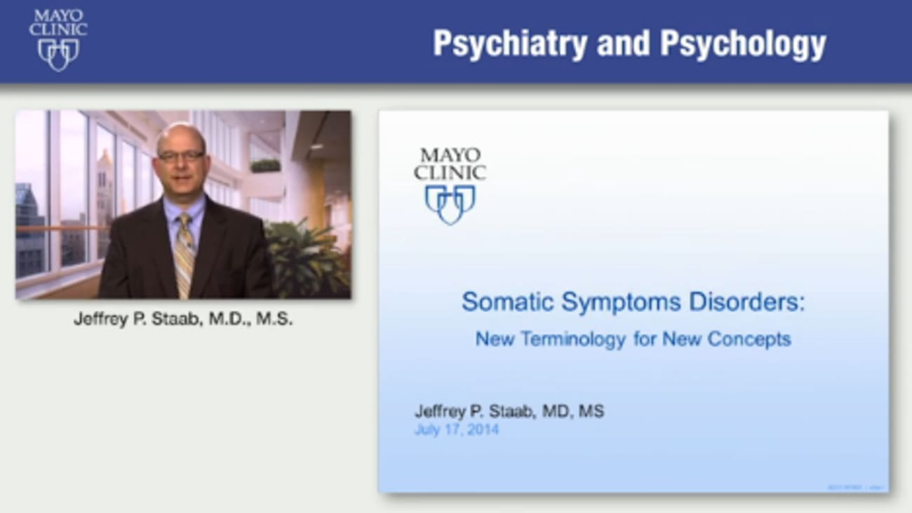 Somatic Symptom Disorders, Part 1: New terminology for new concepts