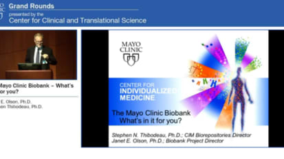 Grand Rounds: The Mayo Clinic Biobank – What's in it for you?