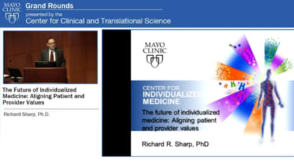 Grand Rounds — The Future of Individualized Medicine: Aligning Patient and Provider Values