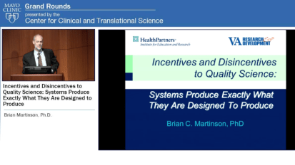Grand Rounds: Incentives and Disincentives to Quality Science: Systems Produce Exactly What They Are Designed to Produce