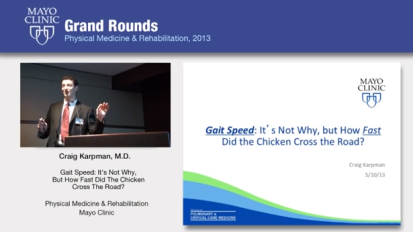 Grand Rounds: Gait Speed: It's Not Why, But How Fast Did the Chicken Cross The Road?