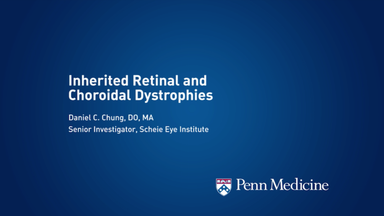 Inherited Retinal and Choroidal Dystrophies