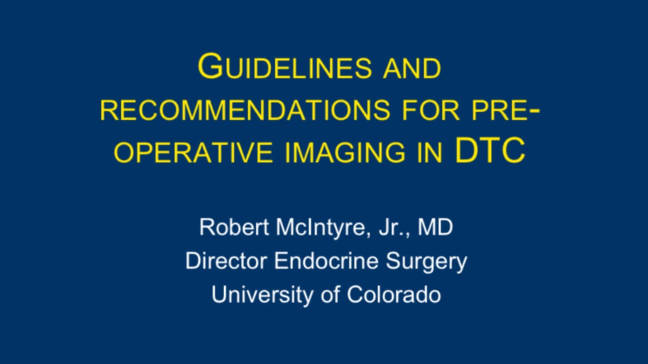 Guidelines and recommendations for pre-operative imaging in differentiated thyroid cancer