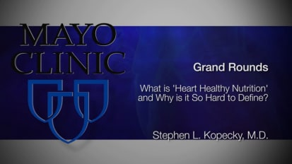 Grand Rounds: What Is 'Heart-Healthy Nutrition,' and why Is it so Hard to Define?