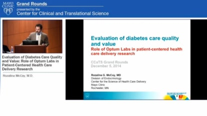 Grand Rounds: Evaluation of diabetes care quality and value: Role of Optum Labs in patient-centered health care delivery research