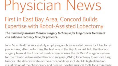 Physician News: First in East Bay Area, Concord Builds  Expertise with Robot-Assisted Lobectomy