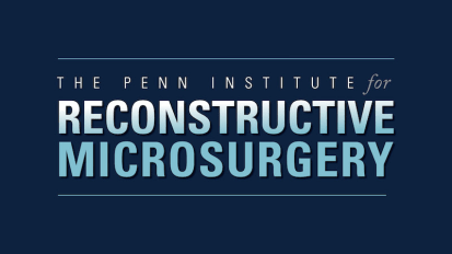 Plastic and Reconstructive Microsurgery at Penn Medicine