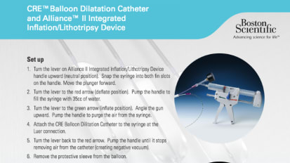 Instructions for Set-up and Use of the CRE™ Balloon Dilatation Catheter and Alliance™ II Integrated Inflation/Lithotripsy Device