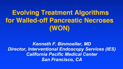 Evolving Treatment Algorithms for Walled-off Pancreatic Necroses (WON)