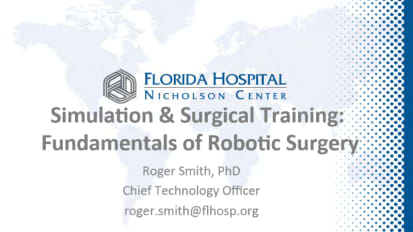 Simulation & Surgical Training Fundamentals of Robotic Surgery