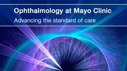 Ophthalmology at Mayo Clinic: Advancing the standard of care