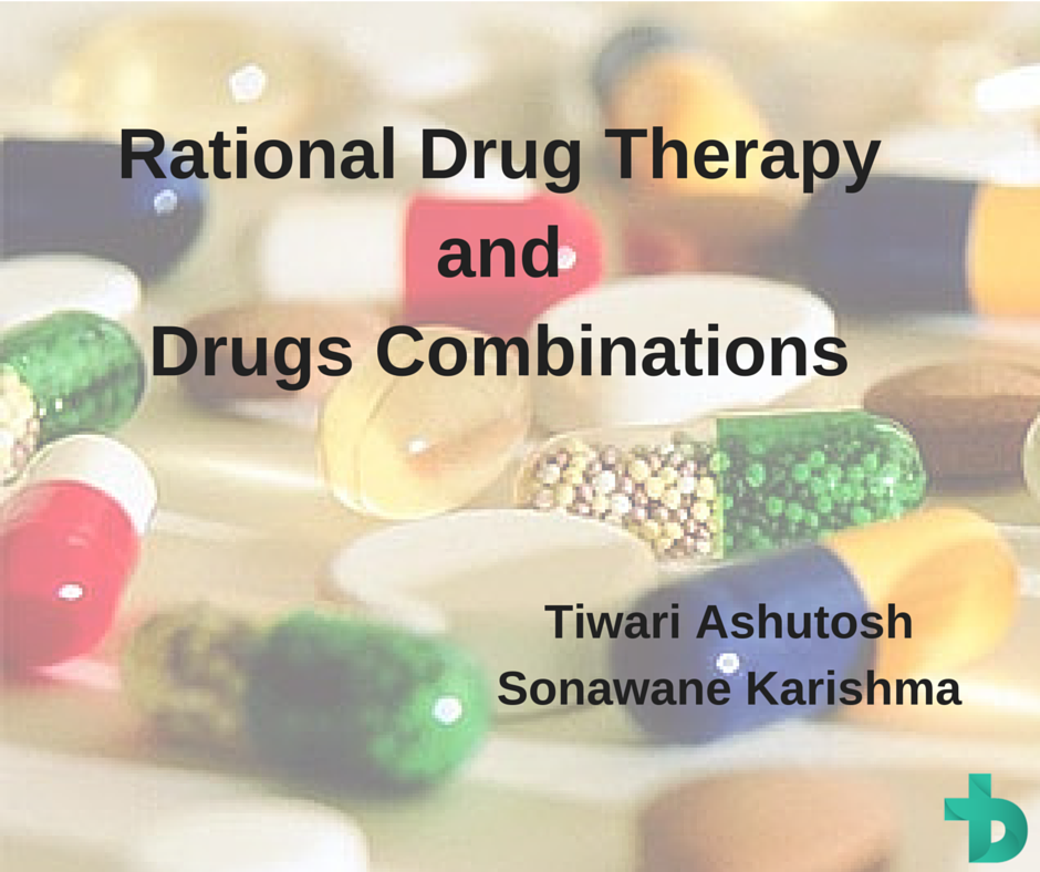 Awareness regarding rational drug therapy and combinations amongst Interns and II M.B.B.S students.