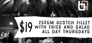$19 SCOTCH FILLET THURSDAY at The Brisbane Hotel