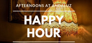 Afternoons @ Andaluz at Andaluz Bar & Tapas