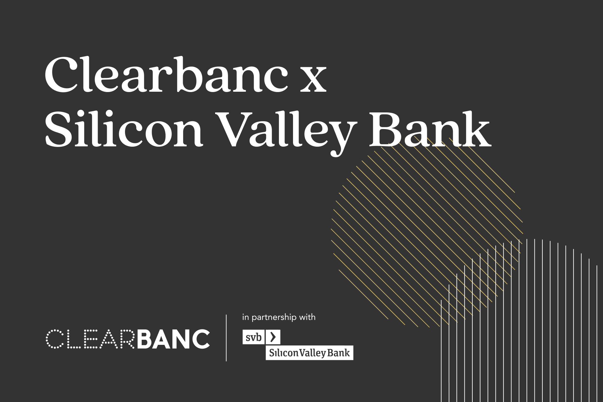 Partner Spotlight: Clearbanc and Silicon Valley Bank