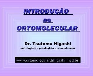 Aulas do Dr. Tsutomu Higashi sobre Medicina Ortomolecular e Terapia Hormonal Biodêntica