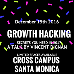 Growth Hacking Secrets: Everything You'll Need For 2017 @ Cross Campus