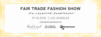 2nd Annual Fair Trade Fashion Show Fundraiser @ Cross Campus Downtown LA