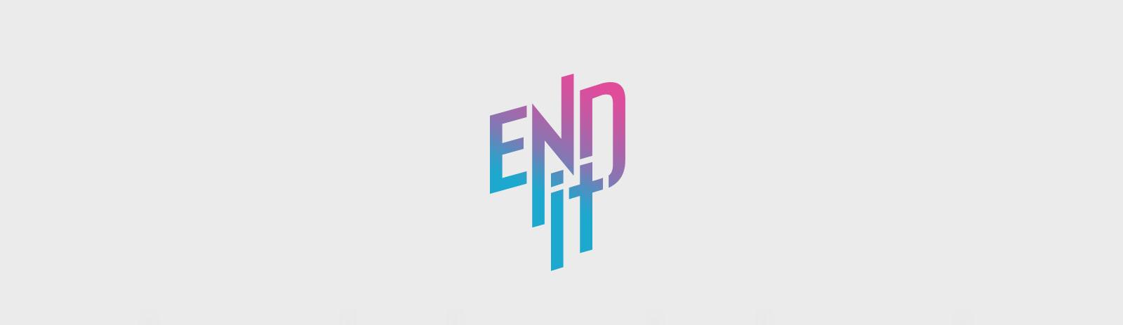 E.N.D. IT!