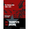 No Trumpets No Drums: The Vietnam War 1965~1975