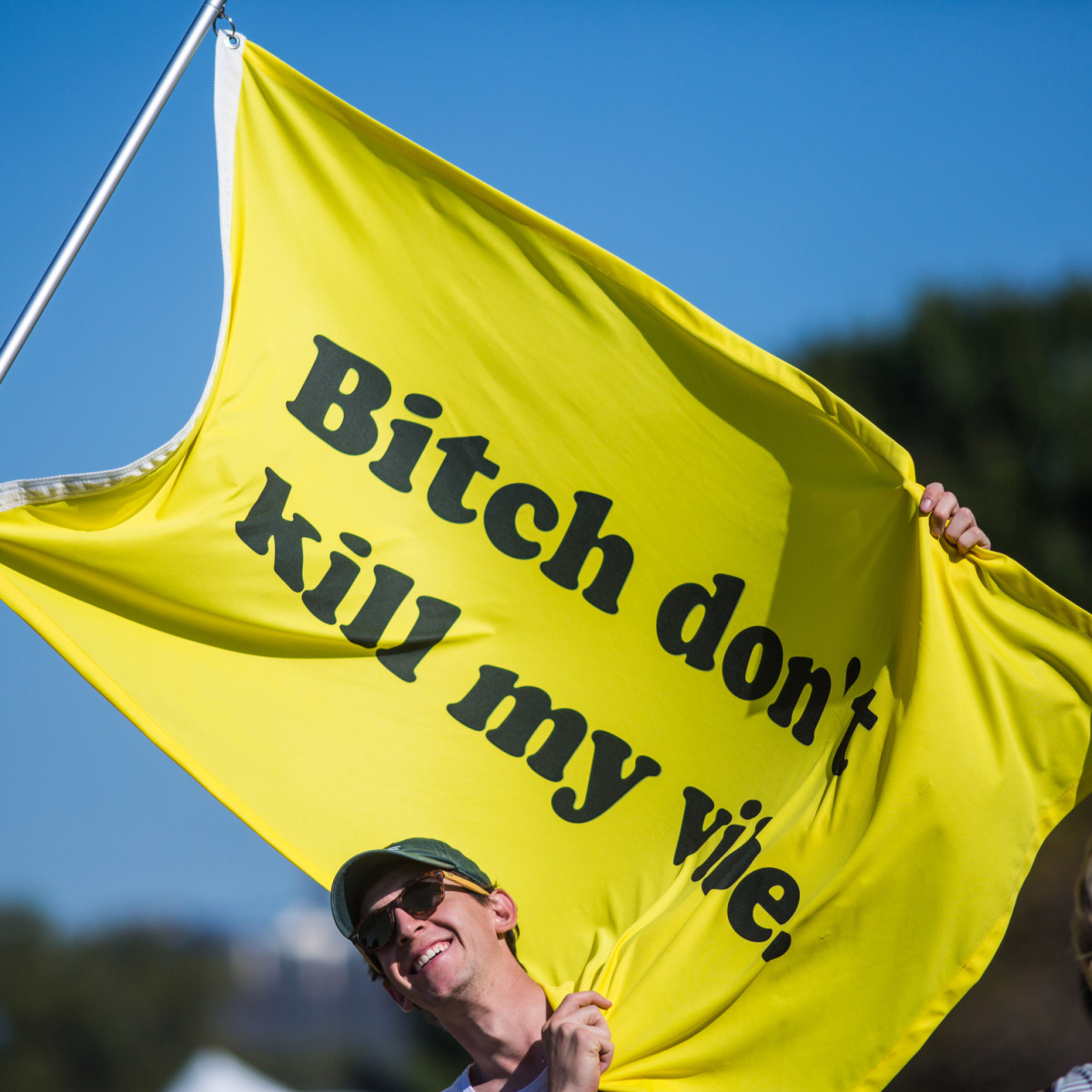 Austin City Limits Festival ACL 2015 Weekend One Best Signs Best Flags Bitch Don't Kill My Vibe