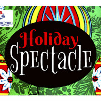 Lone Star Lyric presents <i>Holiday Spectacle - Festivus for the Rest of Us</i>