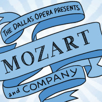 The Dallas Opera presents Mozart and Company
