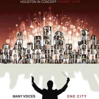 <i>Houston In Concert Against Hate: Many Voices One City</i>