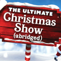 <i>The Ultimate Christmas Show (abridged)</i>
