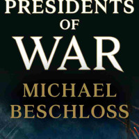<i>Presidents of War</i> with Michael Beschloss