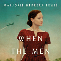 Marjorie Herrera Lewis - When the Men Were Gone
