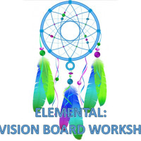Elemental: A Vision Board Workshop