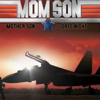 Mother Son Date Night: Top Gun
