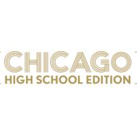 <i>Chicago: High School Edition</i>