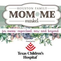 Houston Family Magazine Mom*Me Market