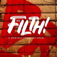<i>Filth: A Standup Show</i>