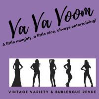 Va Va Voom Cabaret: Dangerous Women - Vintage Variety & Burlesque Revue