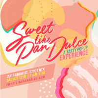 Sweet like Pan Dulce PopUp