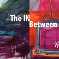 """The IN Between"" opening reception"