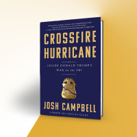 Josh Campbell: Code Name Crossfire Hurricane: The FBI Today