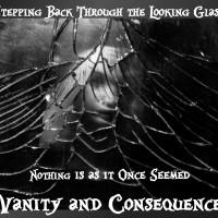 Malice: <i>Vanity & Consequence</i>
