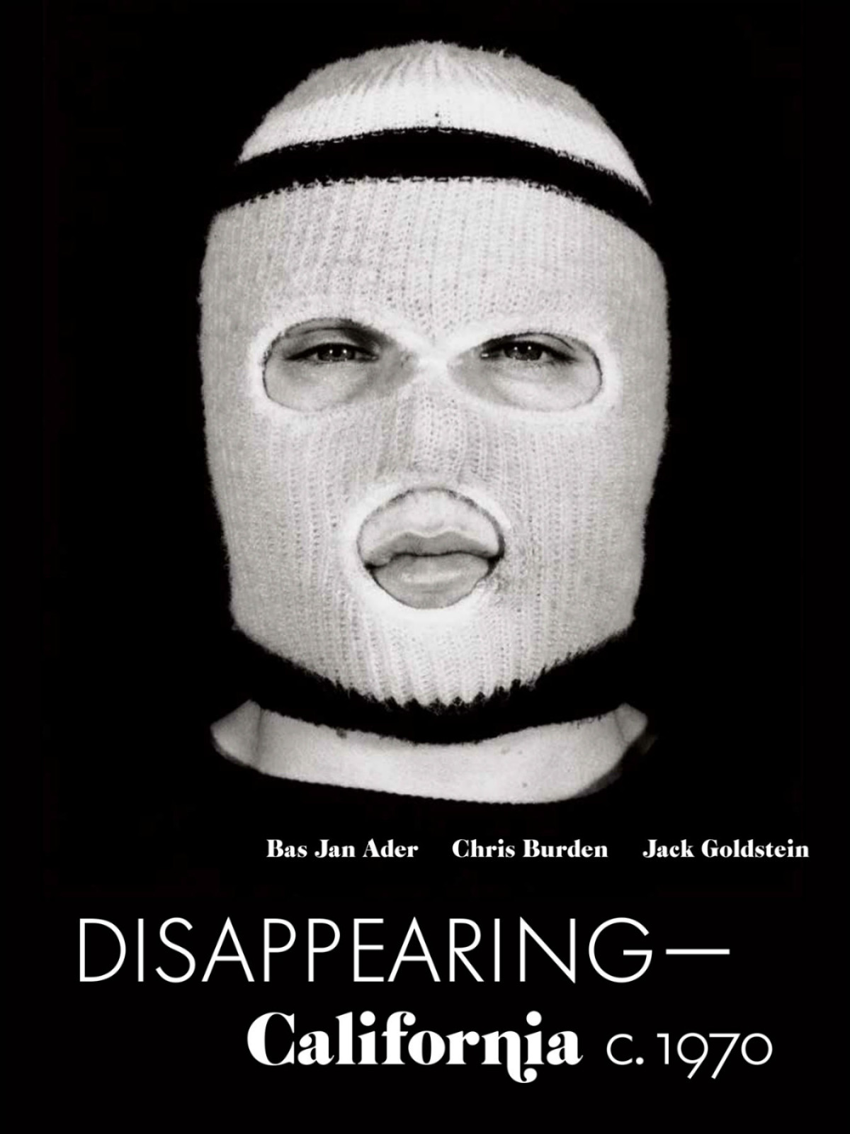Disappearing-California, c. 1970: Bas Jan Ader, Chris Burden, Jack Goldstein