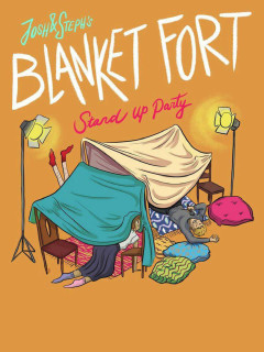 Josh & Steph present The Blanket Fort Standup Party
